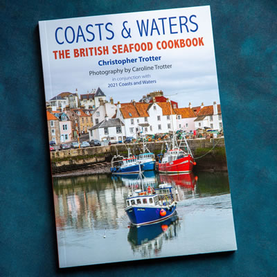 Coasts and Waters The British Seafood Cookbook